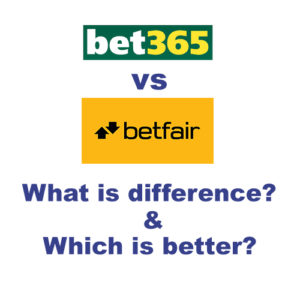 What Is Difference Between bet365 And Betfair? Which One Is Better?